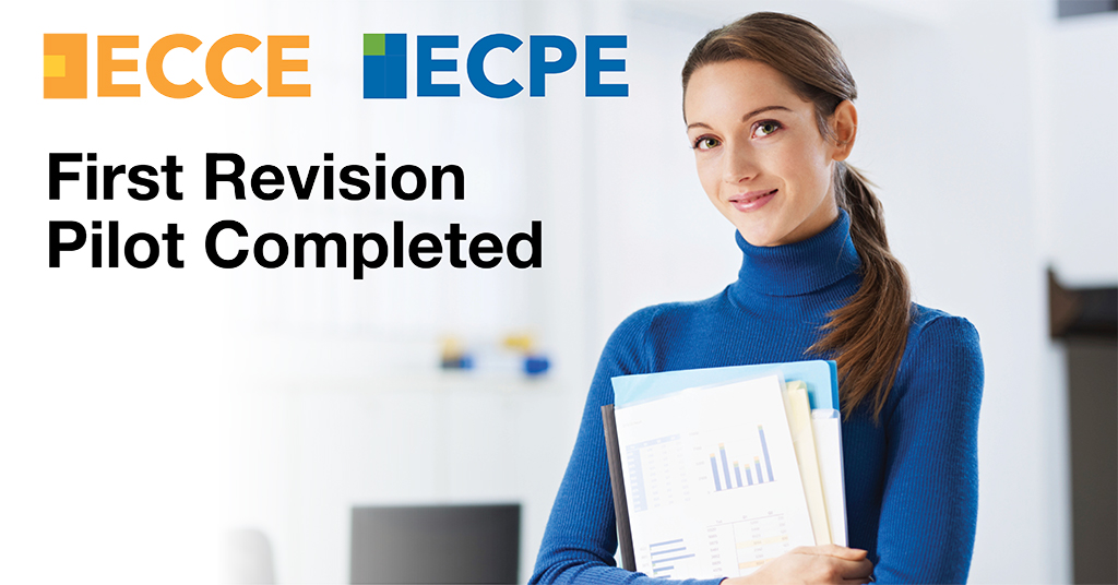 First ECCE & ECPE Revision Pilot Completed