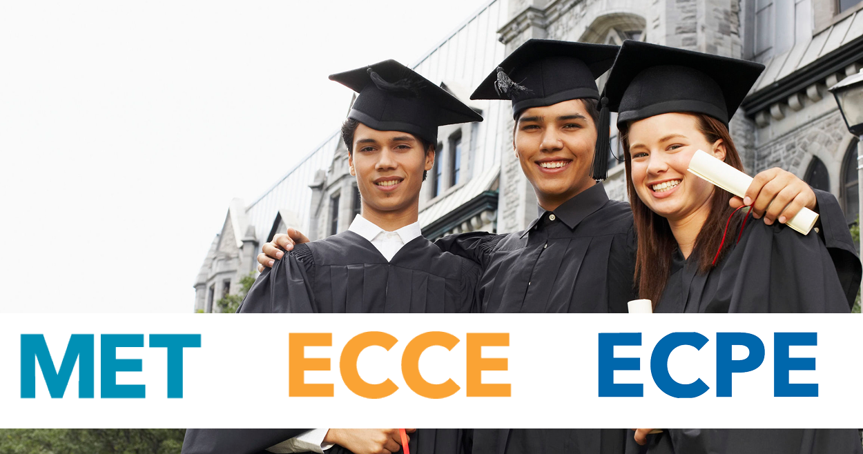 MET, ECCE, ECPE. English exams for higher education