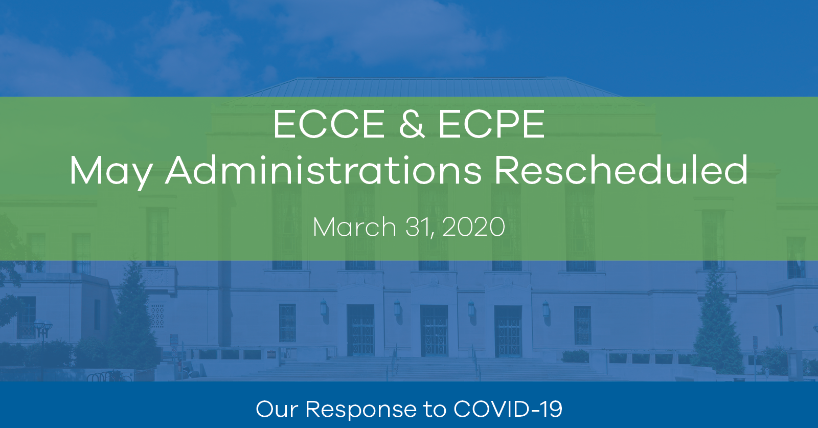 ECCE & ECPE May Administrations Rescheduled