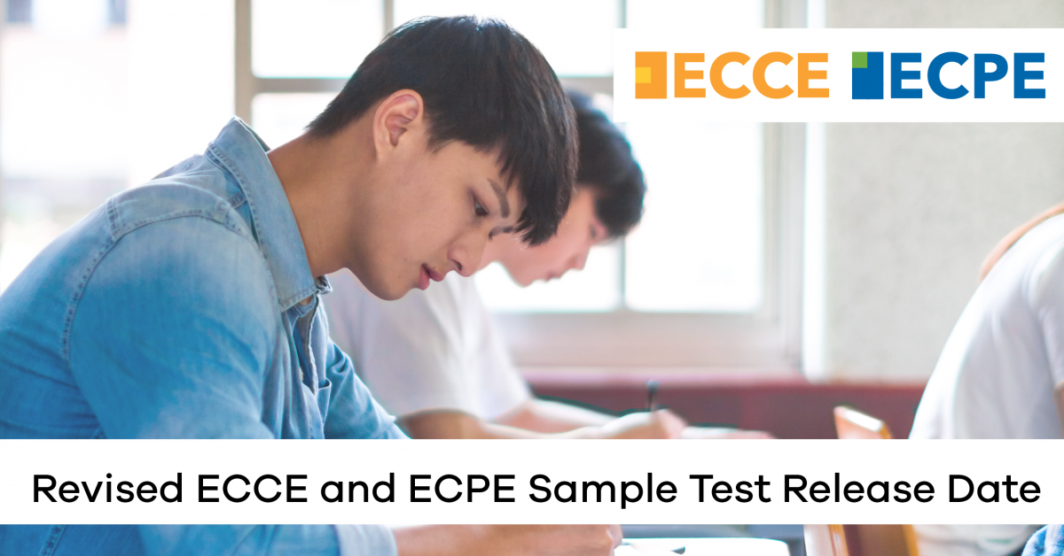 Revised ECCE and ECPE Sample Test Release Date