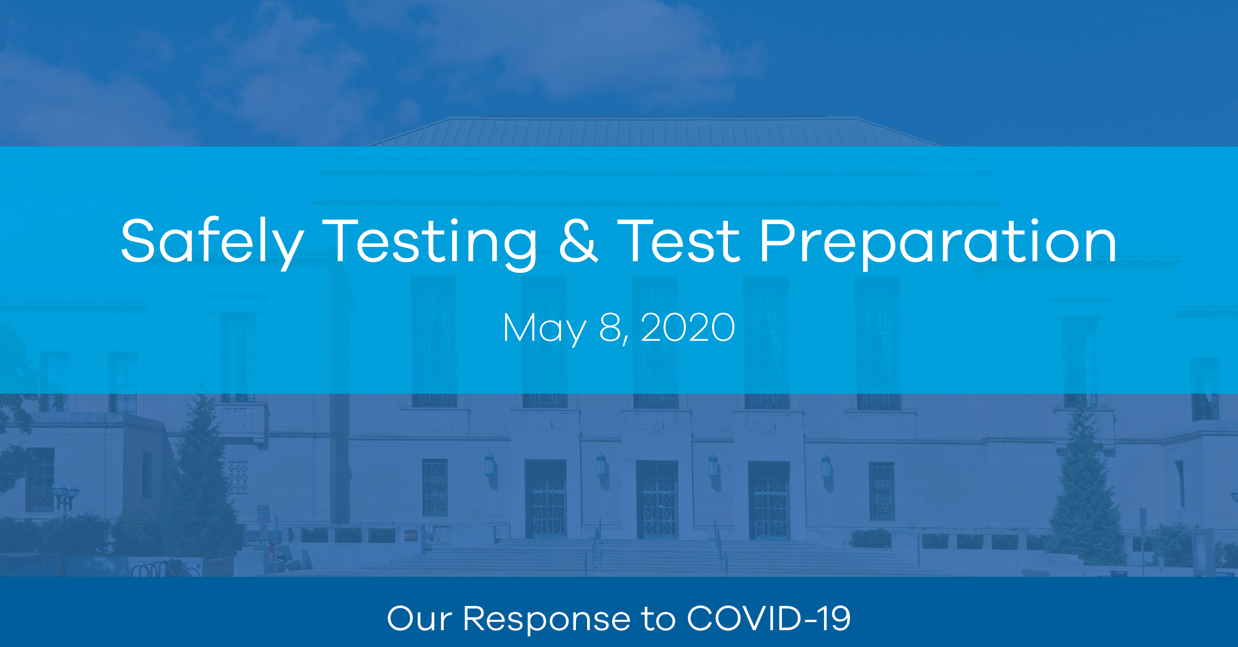 Safely Testing & Test Preparation During COVID-19