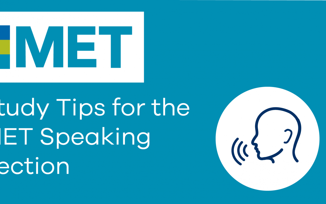 Study Tips for the MET Speaking Section