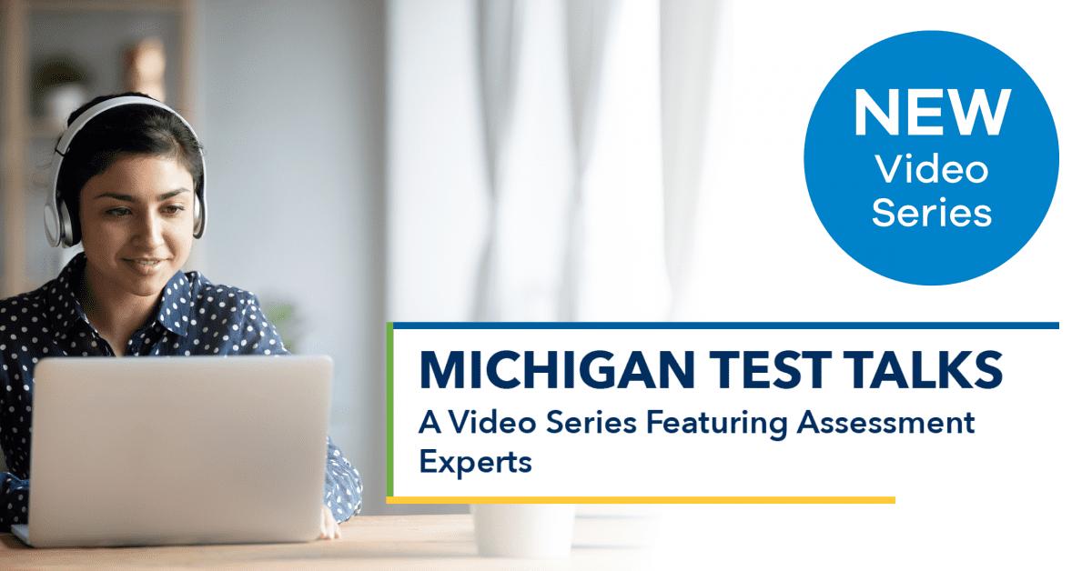 New Michigan Test Talk Series