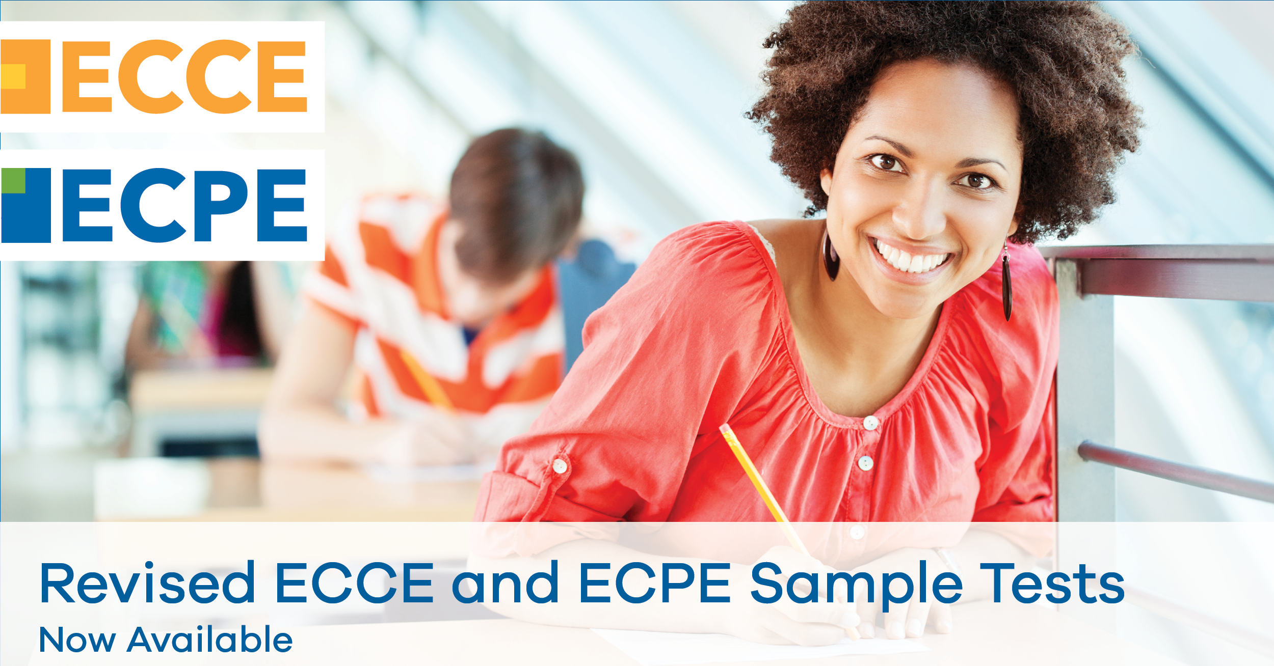 Sample Tests for 2021 Revision of ECCE and ECPE Now Available