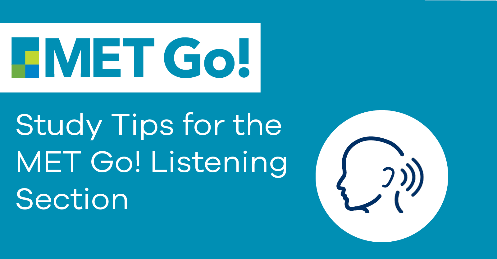Study Tips for the MET Go! Listening Section