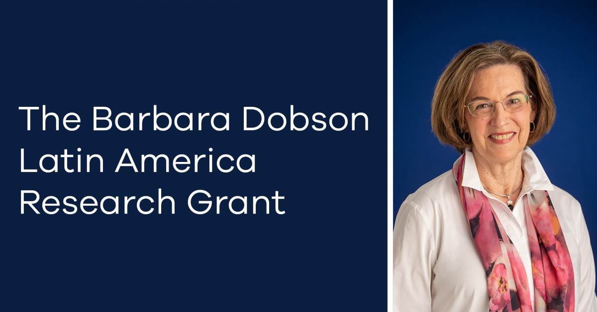 The Barbara Dobson Latin America Research Grant