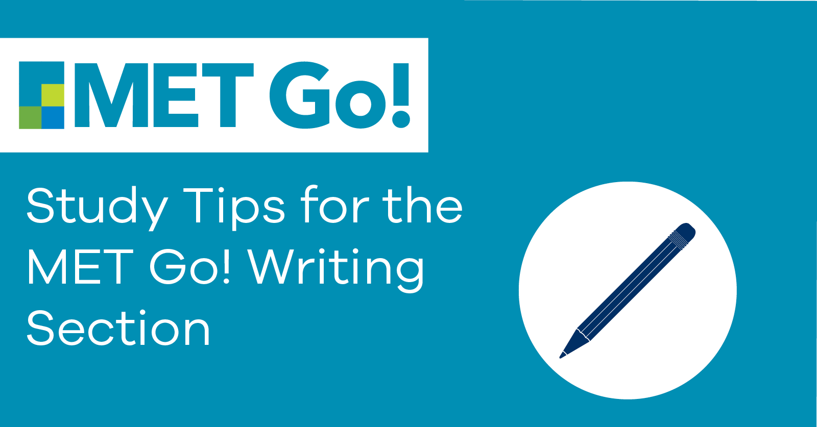 Study Tips for the MET Go! Writing Section