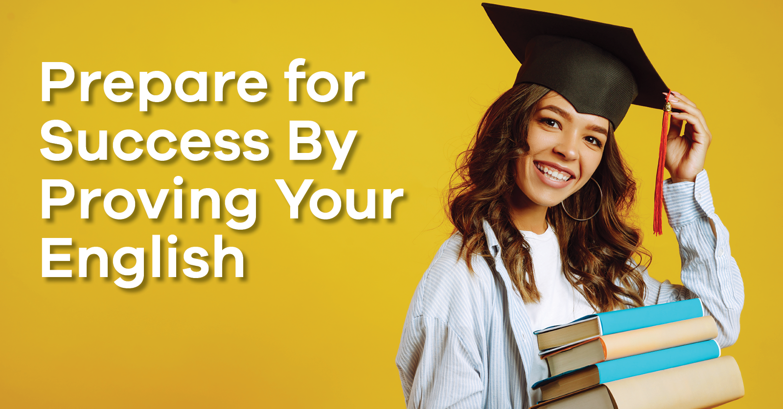 How to Prepare for Success by Proving Your English
