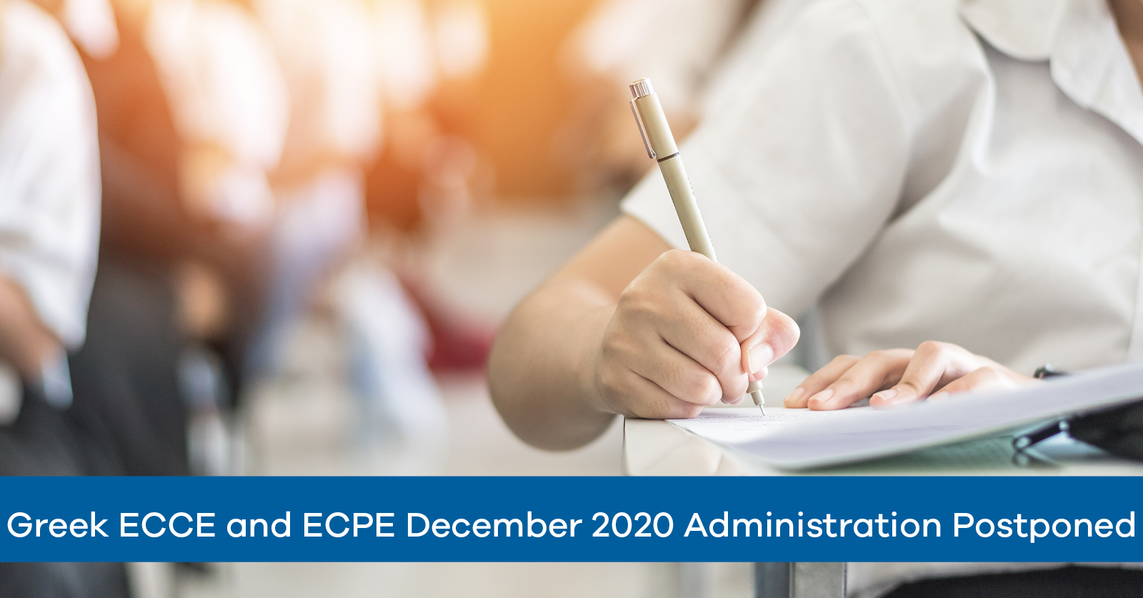 Greek ECCE and ECPE December 2020 Administration Postponed