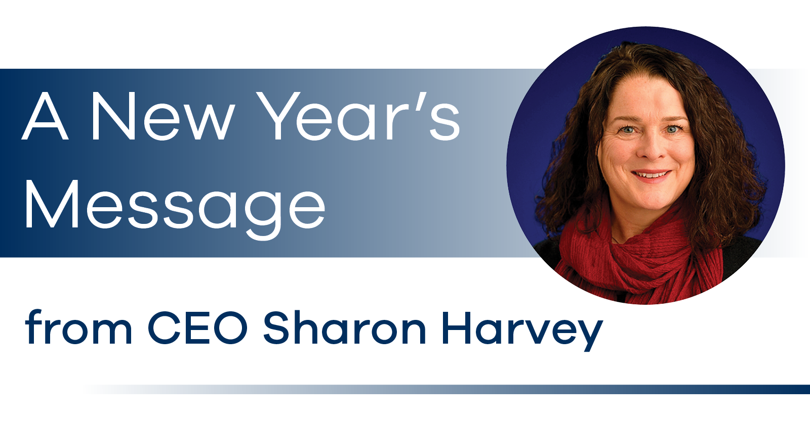 A New Year's Message from CEO Sharon Harvey
