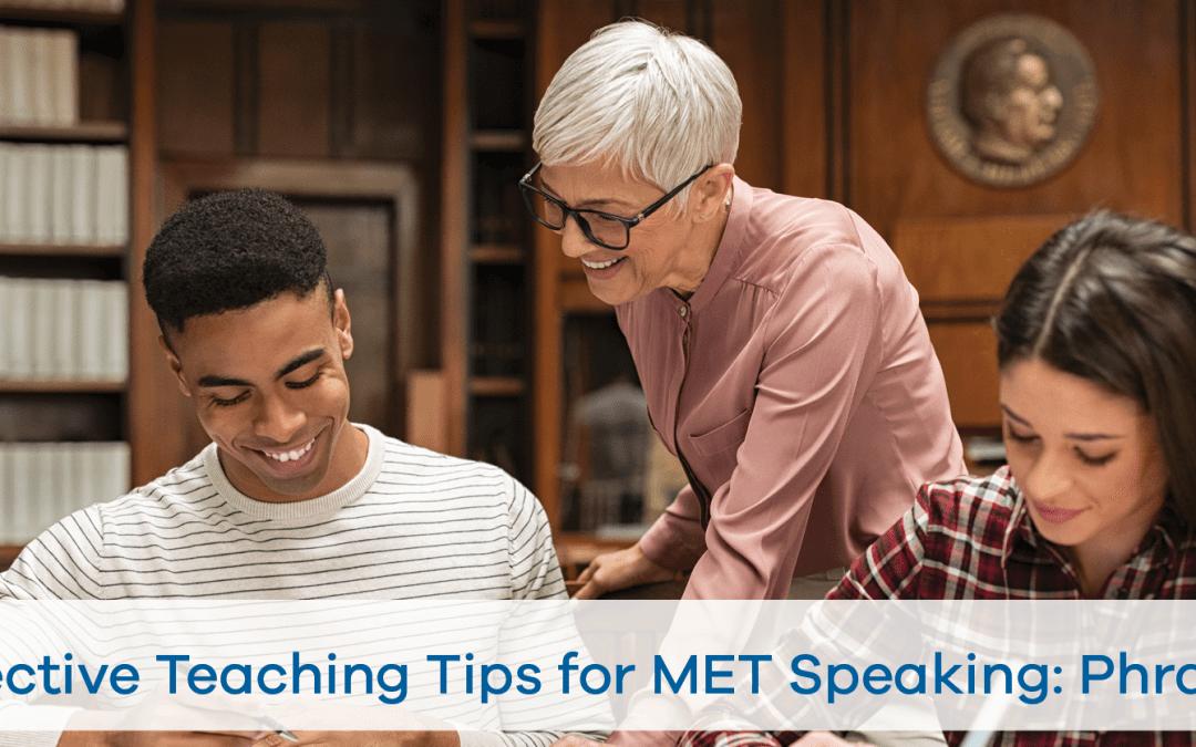 Effective Teaching Tips for MET Speaking: Phrases
