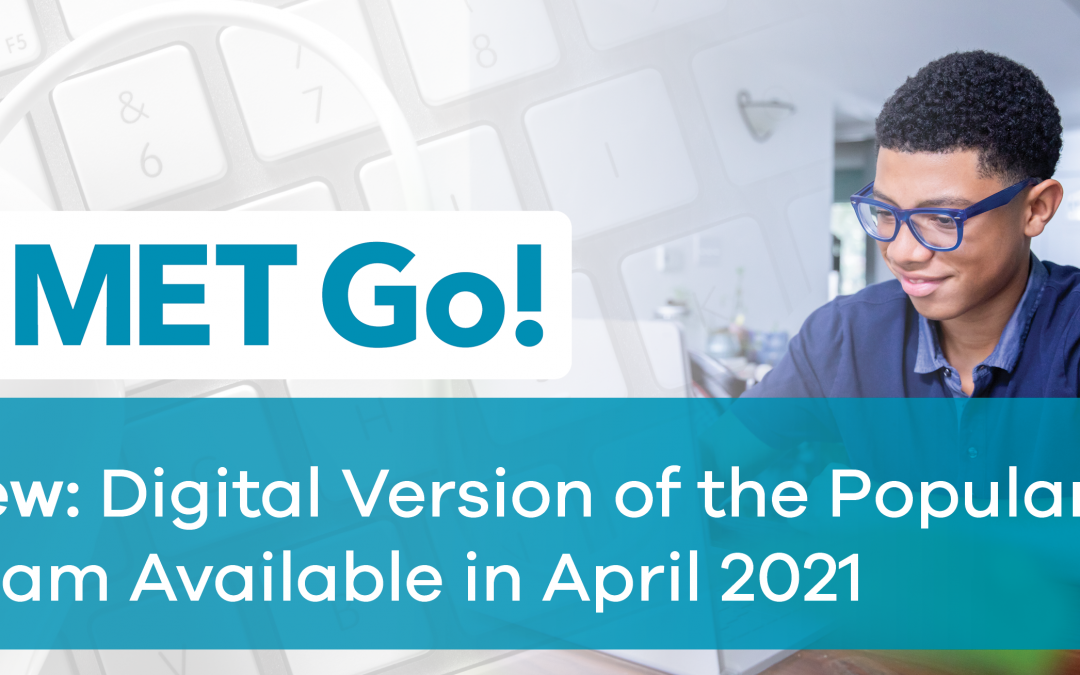 New: Digital Version of the Popular MET Go! Available in April 2021