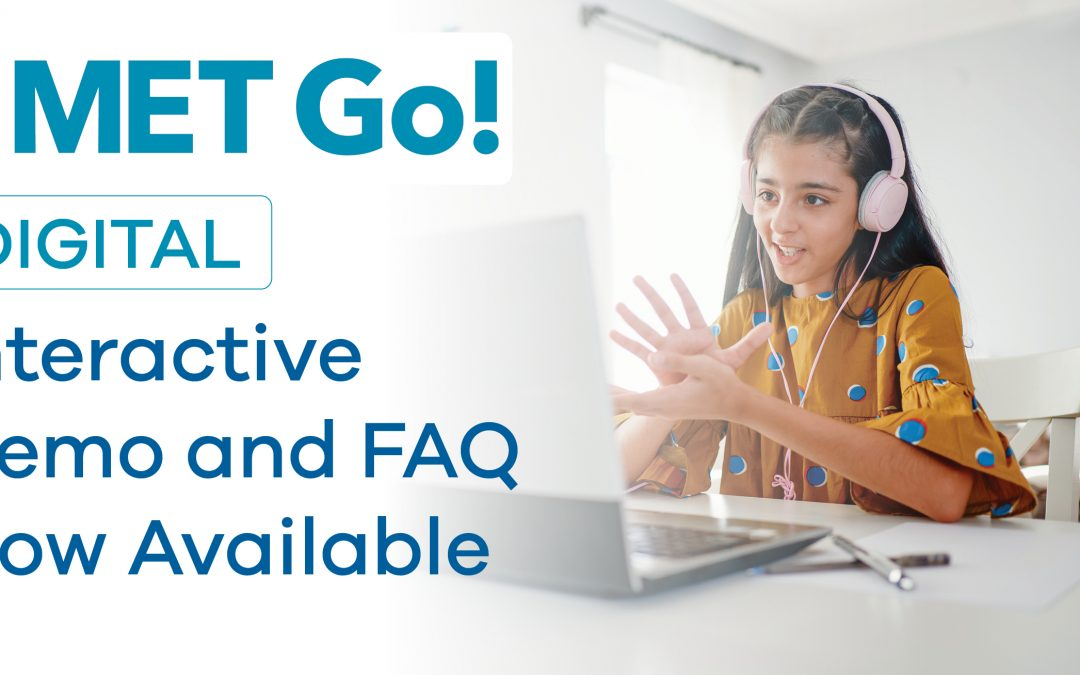 MET Go! Digital Interactive Demo and FAQ Now Available