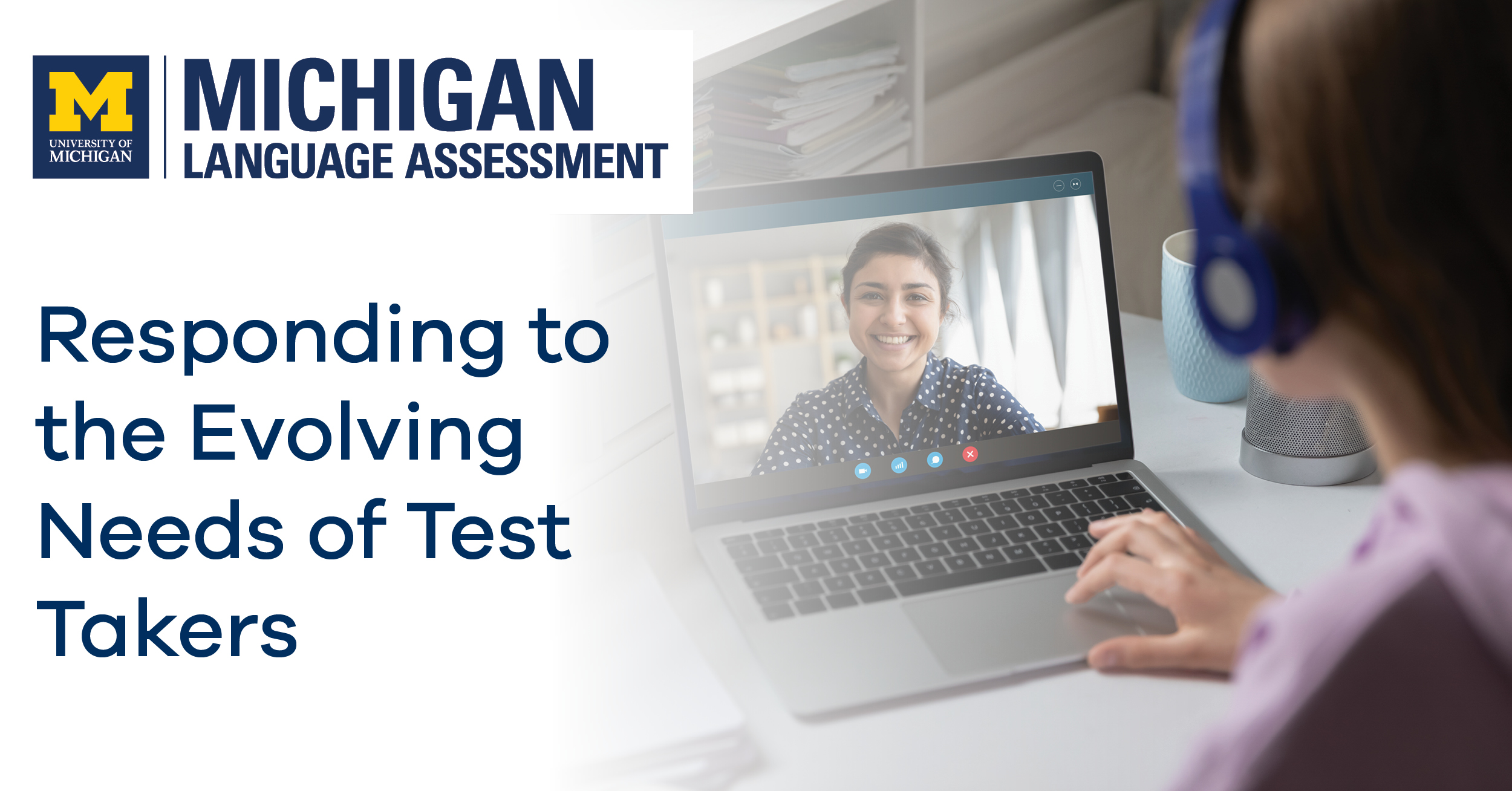 Responding to the Evolving Needs of Test Takers